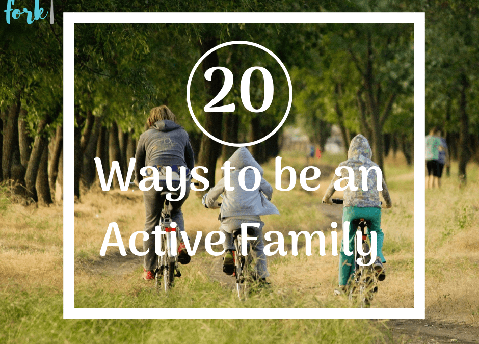 20 Ways to Be an Active Family